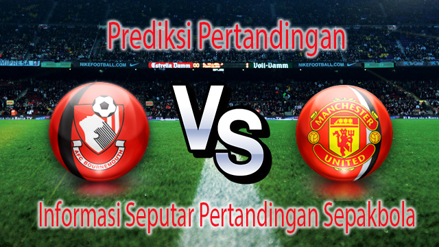 Perkiraan AFC Bournemouth vs Manchester United