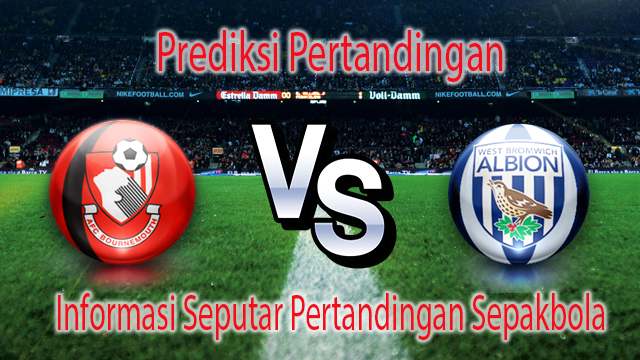 Perkiraan AFC BOURNEMOUTH vs WEST BROMWICH ALBION