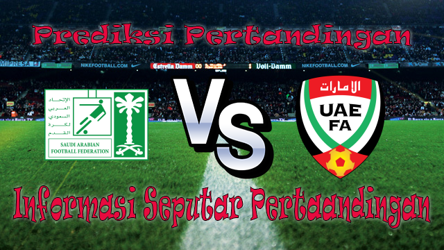 Perkiraan Saudi Arabia vs UAE