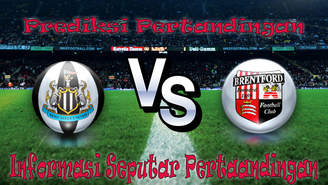 PREDIKSI NEWCASTLE UNITED VS BRENTFORD