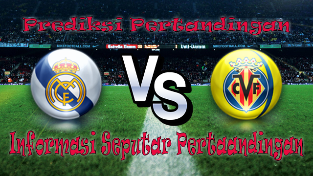 Perkiraan Real Madrid vs Villarreal
