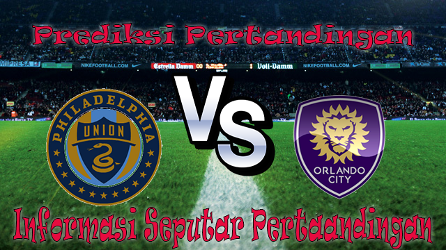 PREDIKSI PERTANDINGAN PHILADELPHIA UNION VS ORLANDO CITY